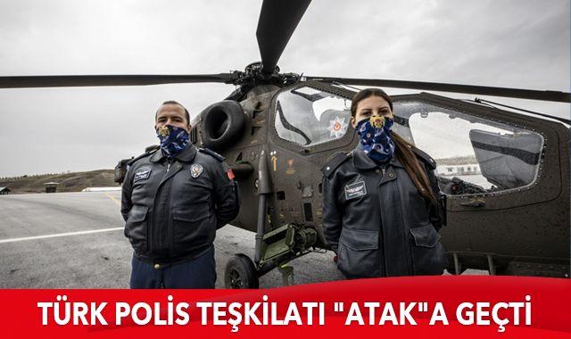 """Türk Polis Teşkilatı """"Atak""""a geçti"""