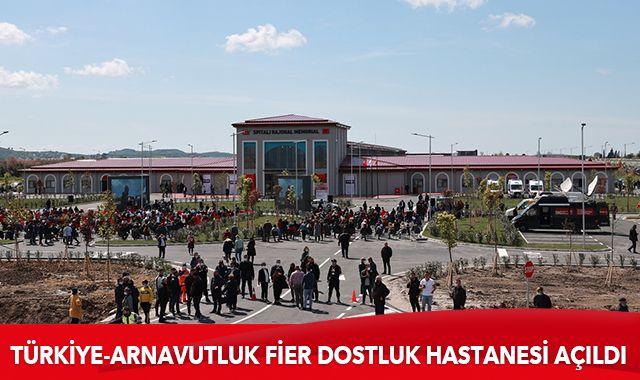 Türkiye-Arnavutluk Fier Dostluk Hastanesi açıldı
