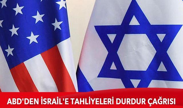 Son dakika: ABD'den İsrail'e tahliyeleri durdur çağrısı