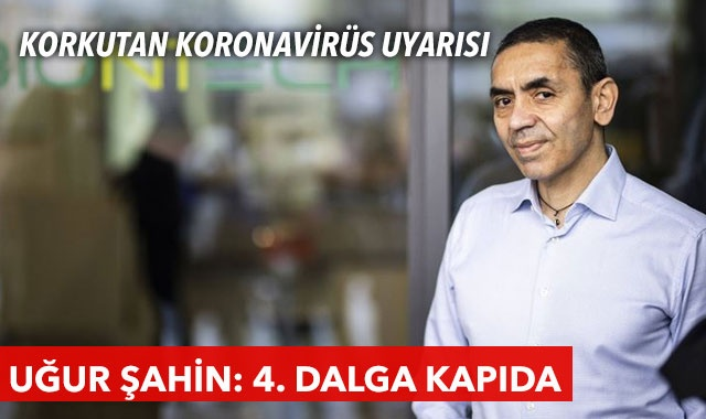 Prof. Dr. Uğur Şahin'den uyarı: Varyantlara ve dördüncü dalgaya dikkat
