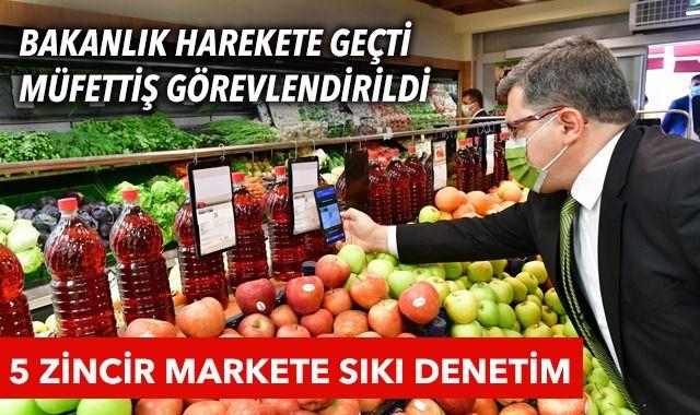Ticaret Bakanlığı harekete geçti: Fahiş fiyatta 5 büyük zincir market için müfettiş görevlendirildi