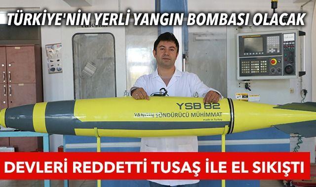 Türkiye'nin yerli yangın bombası olacak: Devleri reddetti TUSAŞ ile el sıkıştı