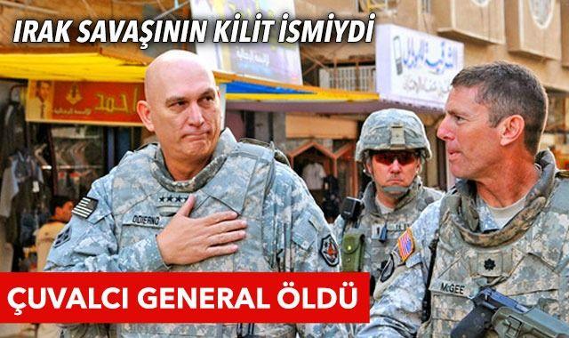 'Çuvalcı General' Raymond Odierno kanserden öldü
