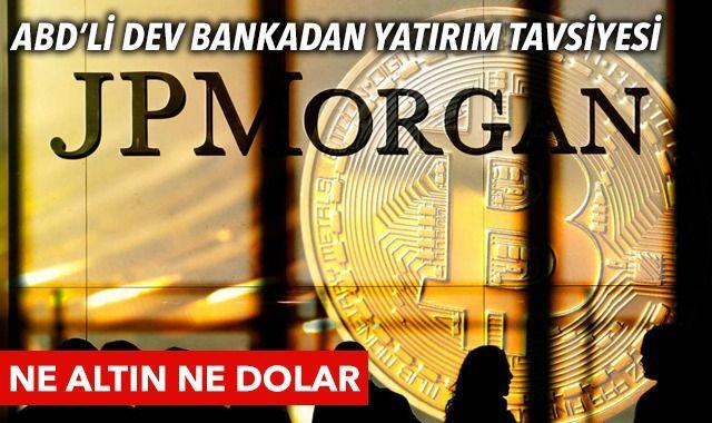 Altın mı Bitcoin mi? JPMorgan tartışmalara nokta koydu