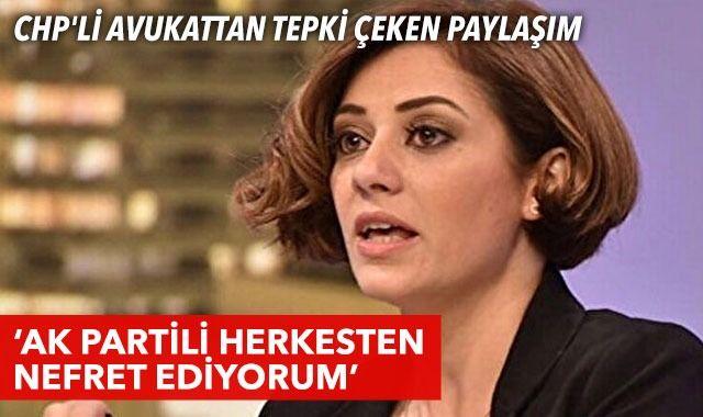 CHP'li Feyza Altun'dan tepki çeken paylaşım: AK Partili herkesten nefret ediyorum
