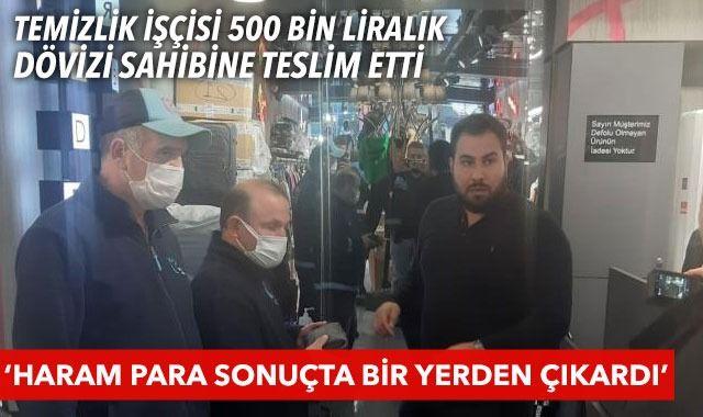 İçinde 500 bin lira olan çantayı sahibine teslim eden temizli işçisi: Haram paraydı