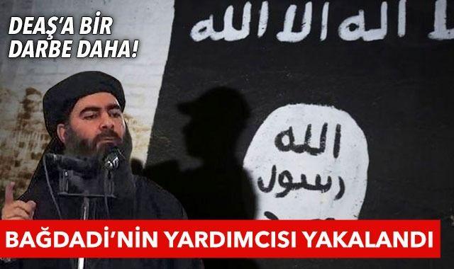 Son dakika! DEAŞ lideri Bağdadi'nin yardımcısı yakalandı