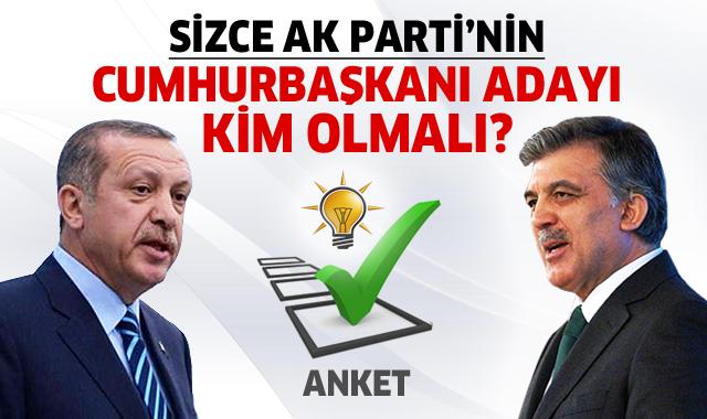 AK Parti'nin Cumhurbaşkanı adayı kim olmalı, anketimize katılın
