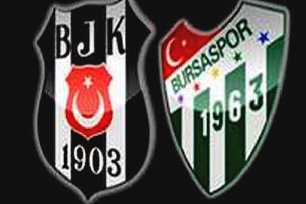 Beşiktaş- Bursaspor maçı muhtemel 11'leri