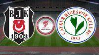 Beşiktaş, Çaykur Rizespor maçında ilk 11'ler belli oldu