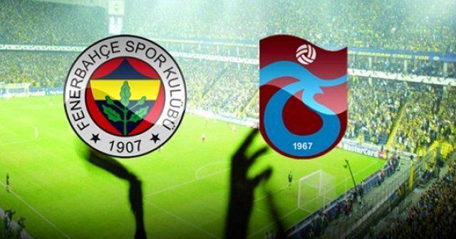 Fenerbahçe-Trabzonspor maçı saat kaçta? Fenerbahçe Trabzonspor CANLI