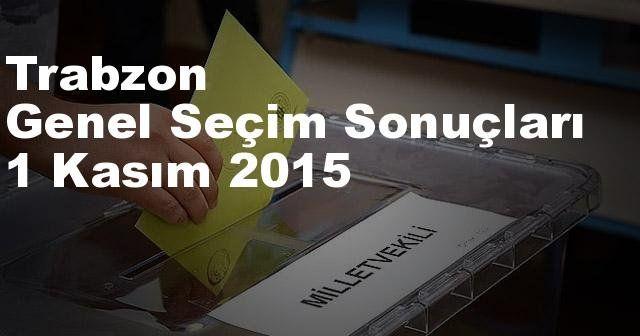 Trabzon Seçim Sonuçları, 2015 Genel seçim sonuçları