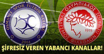 Osmanlıspor Olympiakos maçını şifresiz veren yabancı kanallar burada