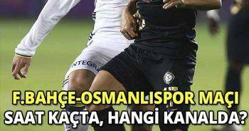 Fenerbahçe-Osmanlıspor Maçı Ne Zaman, Saat Kaçta? (FB OSMANLI MUHTEMEL 11'LER)