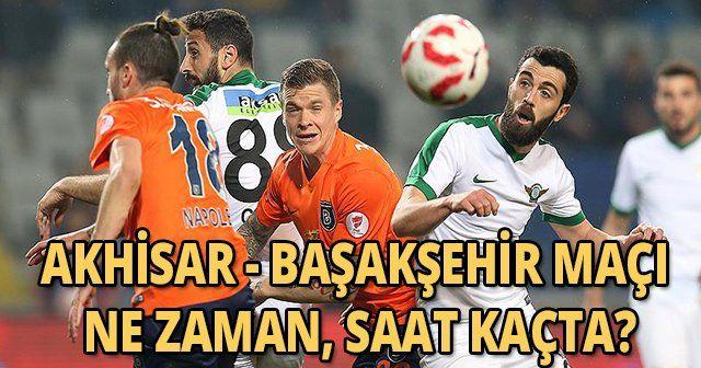 Akhisar Belediyespor ve Medipol Başakşehir maçı ne zaman saat kaçta? | A SPOR CANLI İZLE