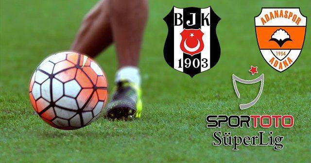 Beşiktaş Adanaspor maçı geniş özeti golleri ve skoru kaç kaç bitti | BJK Adana maçı özeti