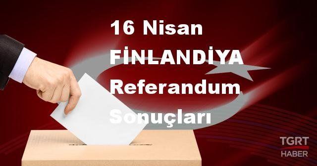 FİNLANDİYA 2017 referandum seçim sonuçları | FİNLANDİYA oy sonuçları! | Evet - Hayır oranı