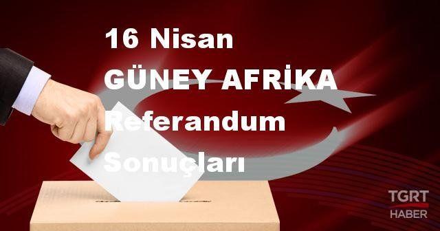 GÜNEY AFRİKA 2017 referandum seçim sonuçları | GÜNEY AFRİKA oy sonuçları! | Evet - Hayır oranı