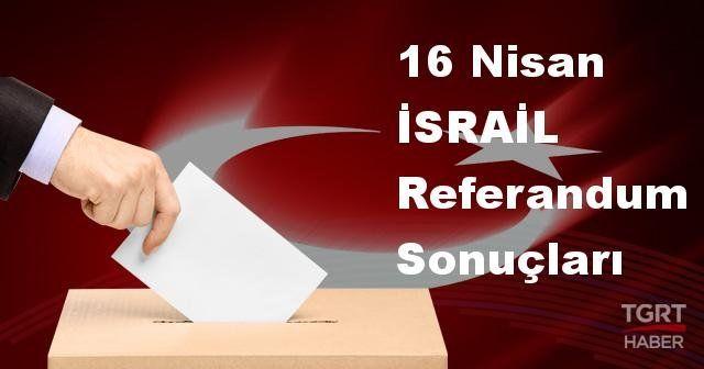 İSRAİL 2017 referandum seçim sonuçları | İSRAİL oy sonuçları! | Evet - Hayır oranı