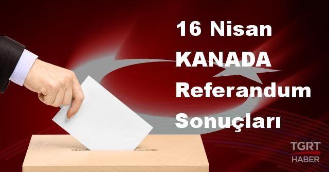 KANADA 2017 referandum seçim sonuçları | KANADA oy sonuçları! | Evet - Hayır oranı
