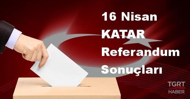 KATAR 2017 referandum seçim sonuçları | KATAR oy sonuçları! | Evet - Hayır oranı