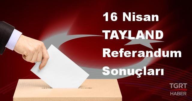 TAYLAND 2017 referandum seçim sonuçları | TAYLAND oy sonuçları! | Evet - Hayır oranı