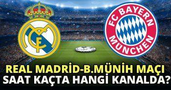Real Madrid ve Bayern Münih maçı geniş özeti golleri ve tüm detayları