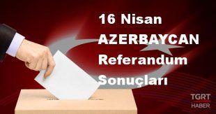 AZERBAYCAN 2017 referandum seçim sonuçları | AZERBAYCAN oy sonuçları! | Evet - Hayır oranı