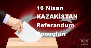 KAZAKİSTAN 2017 referandum seçim sonuçları | KAZAKİSTAN oy sonuçları! | Evet - Hayır oranı
