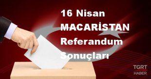 MACARİSTAN 2017 referandum seçim sonuçları | MACARİSTAN oy sonuçları! | Evet - Hayır oranı