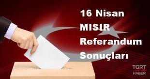 MISIR 2017 referandum seçim sonuçları | MISIR oy sonuçları! | Evet - Hayır oranı