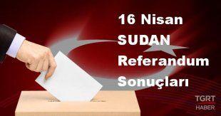 SUDAN 2017 referandum seçim sonuçları | SUDAN oy sonuçları! | Evet - Hayır oranı
