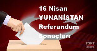 YUNANİSTAN 2017 referandum seçim sonuçları | YUNANİSTAN oy sonuçları! | Evet - Hayır oranı