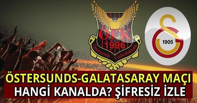 Östersunds-Galatasaray maçı Kanal D izle   Galatasaray maçı ŞİFRESİZ CANLI İZLE