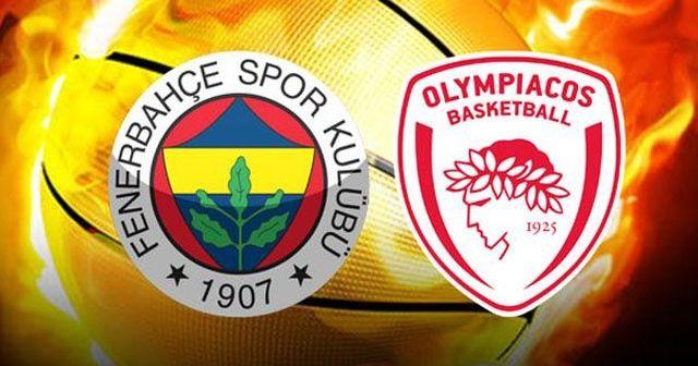 Fenerbahçe-Olympiakos Maçı Ne Zaman   Fenerbahçe Doğuş-Olympiakos hangi kanalda, saat kaçta?
