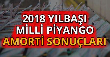 Milli piyango 2018 yılbaşı çekilişi Amorti kazanan numaralar | 2018 Amorti Sonuçları Neler SON DAKİKA