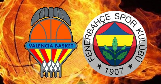Valencia BC - Fenerbahçe Doğuş Canlı izle | Valencia Fenerbahçe maçı hangi kanalda?