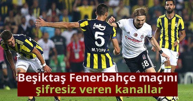 Beşiktaş Fenerbahçe Maçını Şifresiz Veren Yabancı Kanallar Var Mı? AZ TV (İDMAN Tv) Canlı İzleme