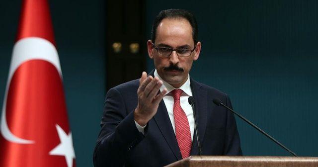 Cumhurbaşkanlığı Sözcüsü Kalın: Suriye rejimiyle temas kurmamız söz konusu değil
