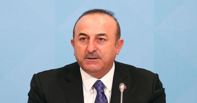Dışişleri Bakanı Çavuşoğlu: Biz artık sözden çok eylem görmek istiyoruz