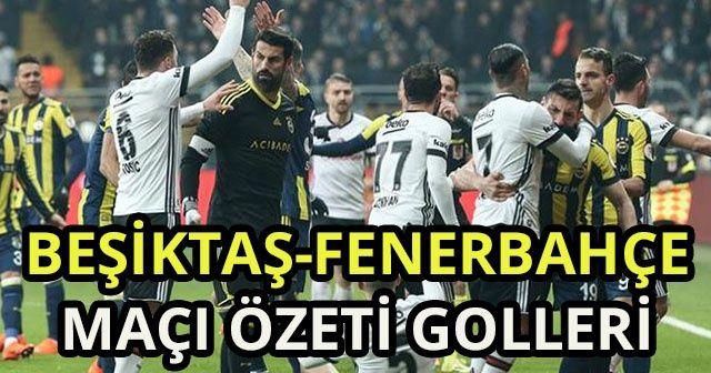 ÖZET İZLE Beşiktaş 2-2 Fenerbahçe Maçı Geniş Özeti ve Golleri İzle! BJK FB Maçı Kaç Kaç bitti?
