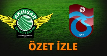 Akhisarspor 1-3 Trabzonspor maçı Özet ve golleri izle   Akhisar Trabzon Maçı kaç kaç bitti?