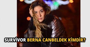 Survivor All Star Berna Canbeldek Kimdir?   Yeni yarışmacı Berna Canbeldek Kaç Yaşındadır?