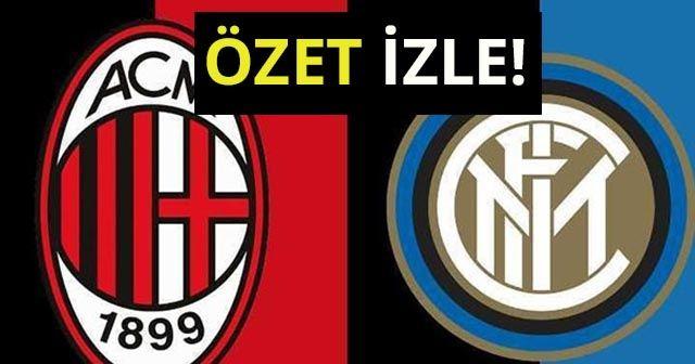 ÖZET İZLE Milan İnter maçı özeti izle| Milan İnter maçı kaç kaç bitti?
