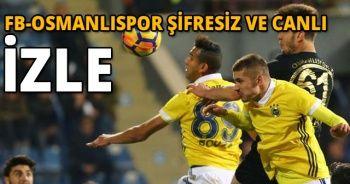 Fenerbahçe 2-0 Osmanlıspor Çzet İZLE   Fenerbahçe Osmanlıspor  Golleri İzle   FB Osmanlıspor kaç kaç bitti?