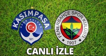 Kasımpaşa Fenerbahçe maçı Özet ve Golleri İzle | Kasımpaşa Fenerbahçe maçı canlı skor kaç kaç 1-4