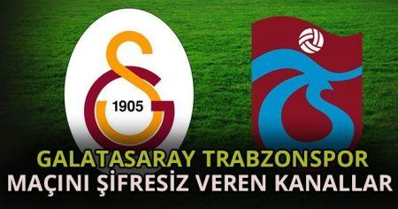 Galatasaray Trabzonspor maçını şifresiz veren kanallar hangileri   AZ TV İdman TV BeinSports 1 Canlı İzle