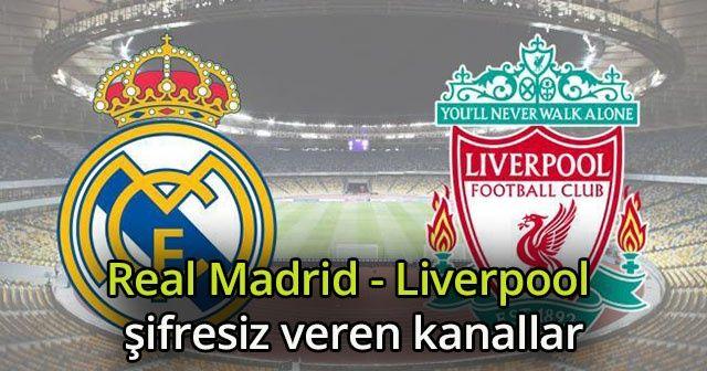 Real Madrid - Liverpool Şampiyonlar Ligi final maçını şifresiz veren kanallar! AZ Tv İdman Tv canlı izle