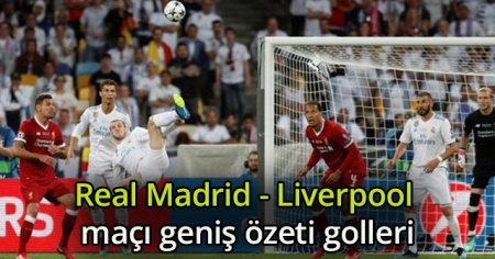 ÖZET İZLE Real Madrid 3-1 Liverpool Geniş Özeti golleri izle! Real Madrid Liverpool final maçı kaç kaç bitti?