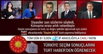 Türkiye Seçim Sonuçlarını TGRT Haber'den öğrenecek! 24 Haziran Seçim Sonuçları ÖĞREN! TGRT HABER CANLI İZLE
